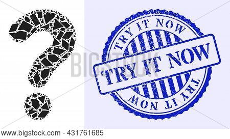 Debris Mosaic Question Mark Icon, And Blue Round Try It Now Textured Stamp Seal With Caption Inside