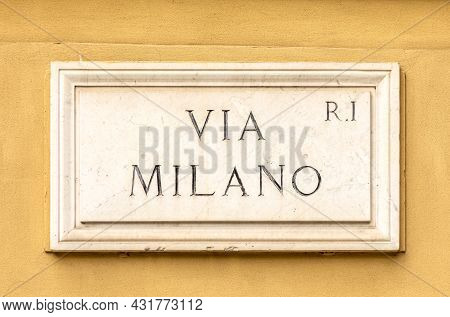 Marble Plate With Street Via Milano - Engl: Milano Street - At The Wall In Rome, Italy