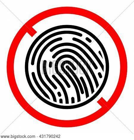 Fingerprint Ban Icon. Ban On Processing Biometric Data. No Fingerprint Sign. Fingerprint Is Prohibit