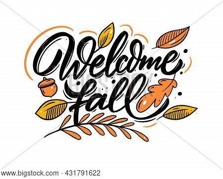 Welcome Fall Hand Drawn Calligraphy Phrase. Colorful Modern Typography.