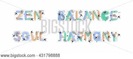 Hand Lettering Zen, Balance, Harmony, Soul. Set Of Vector Drawings On White Background For Design Of