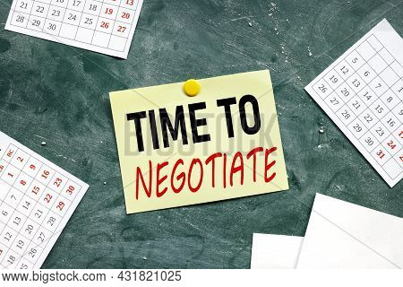 Time To Negotiate. Text On Yellow Sticker. Paper Is Attached To The Board. Paper Pressed By Yellow B