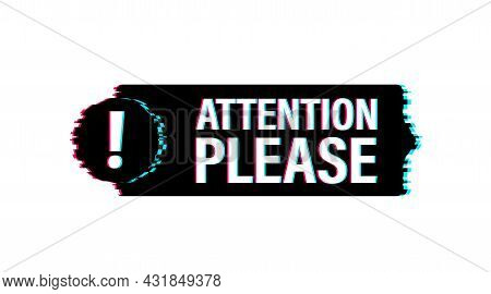 Banner With Attention Please. Red Attention Please Sign Glitch Icon. Exclamation Danger Sign. Alert