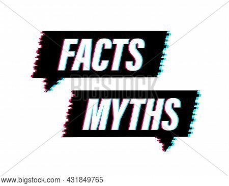 Myths Facts. Facts, Great Design For Any Purposes. Vector Stock Illustration.