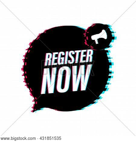 Megaphone Label With Register Now. Glitch Icon. Web Design. Vector Stock Illustration.