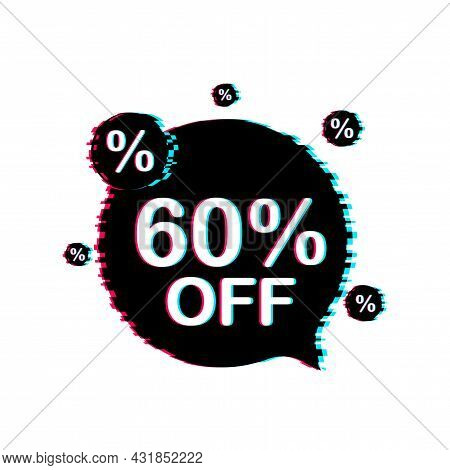 60 Percent Off Sale Discount Banner. Discount Offer Price Tag. Glitch Icon. 60 Percent Discount Prom