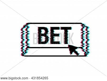 Bet Glitch Button.arrow, Cursor Icon. Hand Click. Online Betting. Vector Stock Illustration.