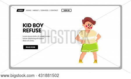 Kid Boy Refuse And Disgust Pose Expression Vector. Little Kid Boy Refuse To Do Something Or Going An