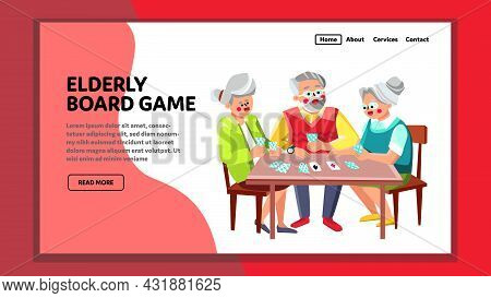 Elderly People Playing Board Game Together Vector. Old Man And Women Friends Play Board Game At Tabl