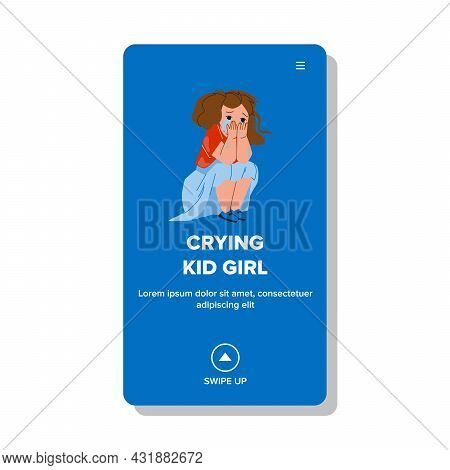 Frustrated Crying Kid Girl Sitting On Floor Vector. Offended Unhappy Crying Kid Girl In Kindergarten