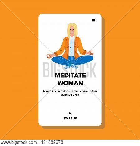 Meditate Woman Sitting In Yoga Lotus Pose Vector. Meditate Woman Enjoying Training Position And Medi