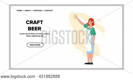 Craft Beer Girl Presenting On Festival Vector. Fresh Brewed Craft Beer Glass Holding Young Woman. Ch