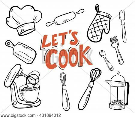 Kitchen Utensils. Lets Cook Lettering. Doodle Free Hand Style For Kitchen Stuff. Set Of Kitchen Tool