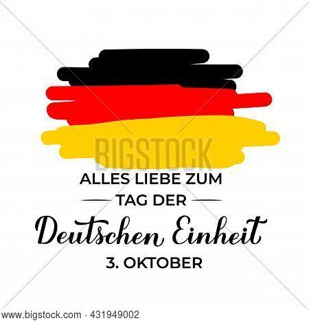 Tag Der Deutschen Einheit Translate Happy German Unity Day Calligraphy Lettering. National Holiday I