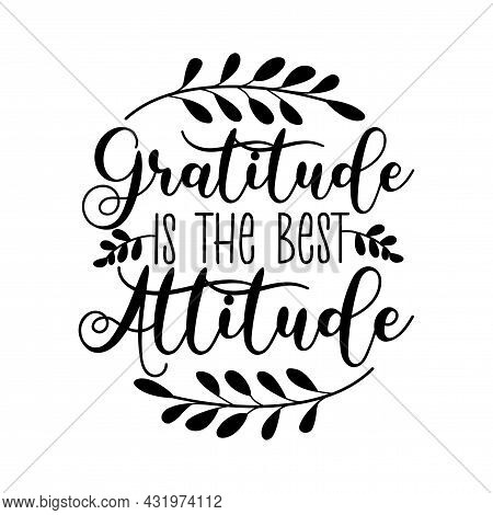 Gratitude Is The Best Attitude - Saying For Thanksgiving Holiday With Leaves.