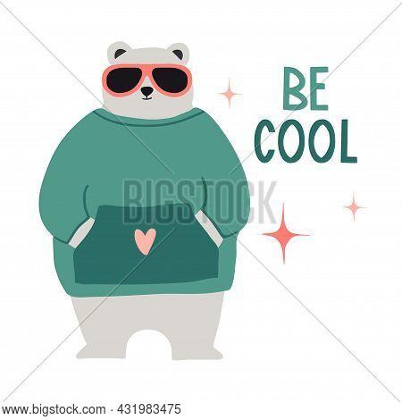 Be Cool. Cute Hand Drawn Bear In Sunglasses And Sweatshirt. Funny Cartooon Forest Animal.  Flat Llus