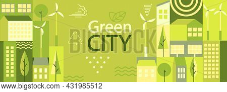 Green City Horizontal Banner In Simple Minimal Geometric Flat Style. Ecology And Sustainable Poster,