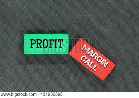 Colored Board With The Words Margin Call And Profit