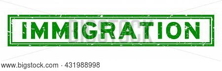 Grunge Immigration Word Square Rubber Seal Stamp On White Background