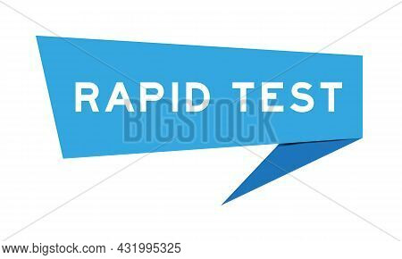 Blue Color Speech Banner With Word Rapid Test On White Background
