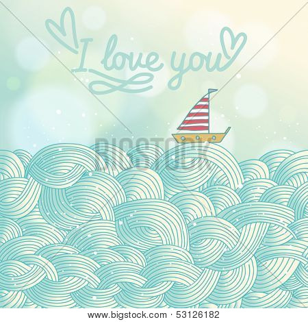Stylish romantic background in vector. Cute sailboat on stylish waves in blue colors. I love you concept card on bright wallpaper with bokeh effect