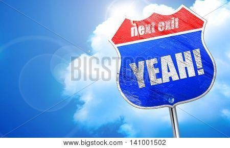 yeah!, 3D rendering, blue street sign