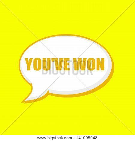 YOU'VE WON orange wording on Speech bubbles Background Yellow