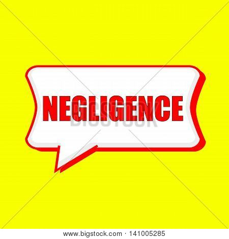 NEGLIGENCE red wording on Speech bubbles Background Yellow