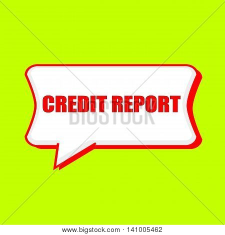 credit report red wording on Speech bubbles Background Yellow lemon