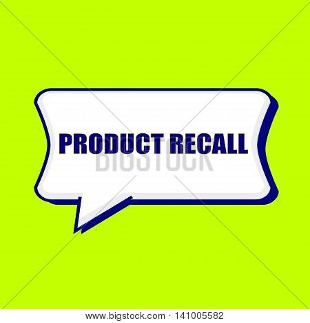 PRODUCT RECALL blue wording on Speech bubbles Background Yellow lemon