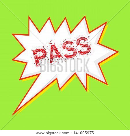 pass red wording on Speech bubbles Background Green-yellow