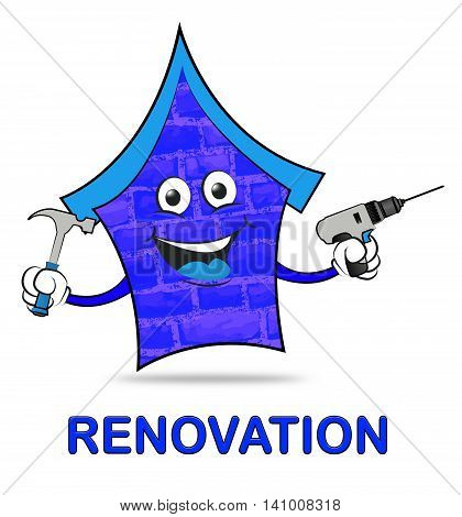 House Renovation Indicates Real Estate And Homes