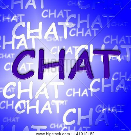 Chat Words Represents Text Chatting And Talking