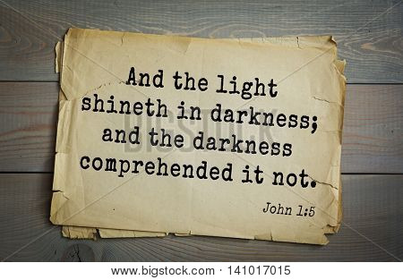 Top 500 Bible verses. And the light shineth in darkness; and the darkness comprehended it not.