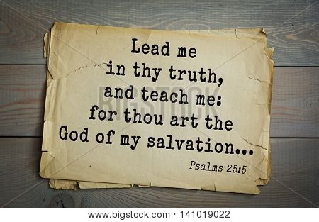 Top 500 Bible verses. Lead me in thy truth, and teach me: for thou art the God of my salvation...