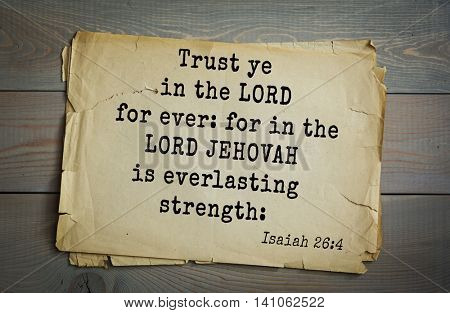 Top 500 Bible verses. Trust ye in the LORD for ever: for in the LORD JEHOVAH is everlasting strength: