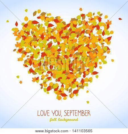 Love you, september banner. Heart symbol made of Autumn leaves. Text frame. Warm fall background with copy space. Leaf fall. Colorful foliage postcard in warm colors. Can be used as poster or flyer.
