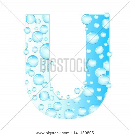 Letters soap bubbles water droplets. U Letter from the water bubbles. Aqua letter. Vector illustration.