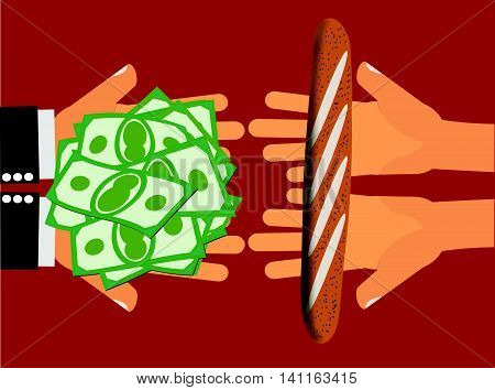 Inflation or Very Expensive - Hands handing Large Amount of Dollars or Money for a piece of bread or an inexpensive item or with much lesser value. Unfair exchange poster