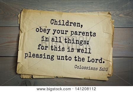 Top 500 Bible verses. Children, obey your parents in all things: for this is well pleasing unto the Lord.