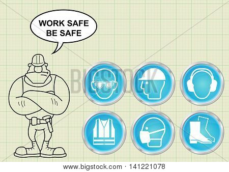 Construction manufacturing and engineering health and safety related icon collection and builder with work safe be safe message on graph paper background