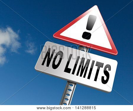no limits or boundaries unlimited and without restrictions road sign billboard
