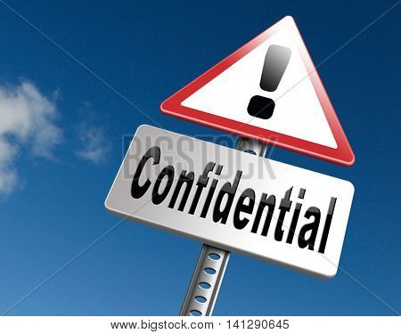 confidential top secret classified information, road sign billboard. 3D illustration