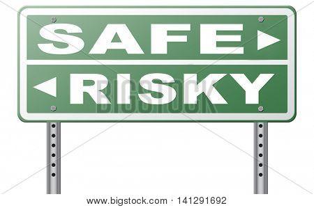 risk assessment ormanagement, safe or risky take a chance and gamble safety for prevention of danger 3D illustration