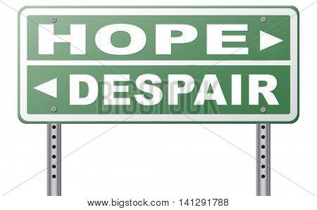 hope or despair hopeful hopeless lost losing faith or desperation 3D illustration