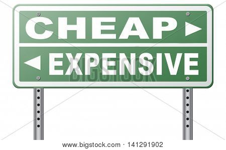 expensive or cheap compare prices best value low cost or price for best value and top quality on a budget road sign arrow 3D illustration poster