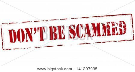 Rubber stamp with text don t be scammed inside vector illustration
