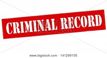 Rubber stamp with text criminal record inside vector illustration