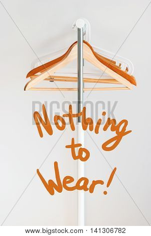 Nothing To Wear Text Design Concept Coat Hanger