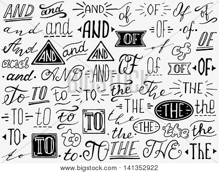 Hand lettered catchwords And To Of The. Collection of hand drawn catchwords. Catchwords for your design. Modern handwritten calligraphy and lettering vector set.